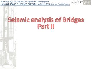 Seismic analysis  of  Bridges Part II