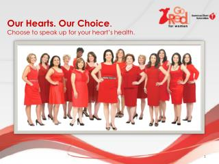 Our Hearts. Our Choice . Choose to speak up for your heart's health.
