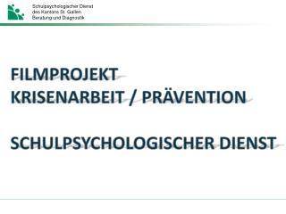 Filmprojekt Krisenarbeit / Prävention Schulpsychologischer  Dienst