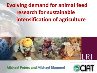 Evolving demand for animal feed 	research for sustainable 	intensification of agriculture