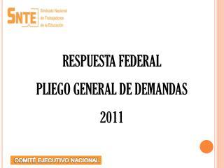 RESPUESTA FEDERAL  PLIEGO GENERAL DE DEMANDAS 2011