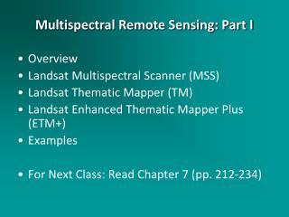 Overview Landsat  Multispectral Scanner (MSS) Landsat  Thematic  Mapper  (TM)