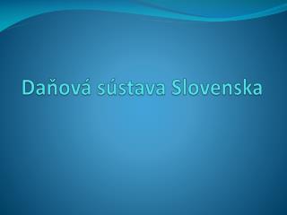 Daňová sústava  Slovenska