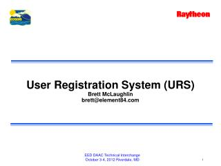 User Registration System (URS) Brett McLaughlin brett@element84