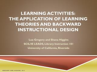 learning activities: The application of learning theories and backward instructional design