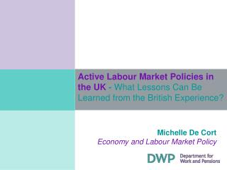 Active Labour Market Policies in the UK - What Lessons Can Be Learned from the British Experience