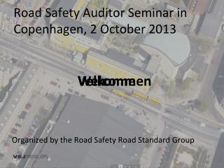 Road Safety Auditor Seminar in Copenhagen, 2 October 2013