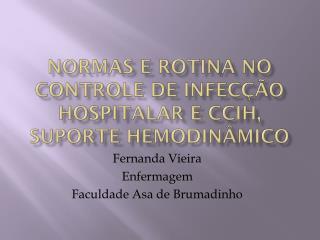 Normas e rotina no controle de infecção hospitalar e ccih, suporte hemodinâmico