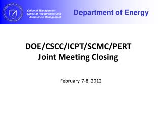 DOE/CSCC/ICPT/SCMC/PERT Joint Meeting Closing