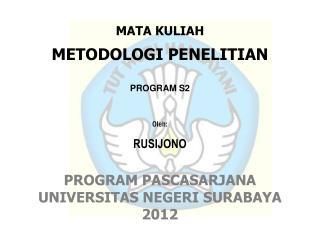 Oleh : RUSIJONO PROGRAM PASCASARJANA UNIVERSITAS NEGERI SURABAYA 201 2