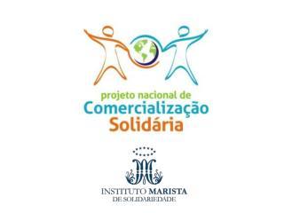 SEMANA MUNDIAL DO COMÉRCIO JUSTO E SOLIDÁRIO Rio de Janeiro/ Brasil 26 a 31 de  maio  de 2013