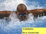 TAPERING Dr.sc. Goran Leko