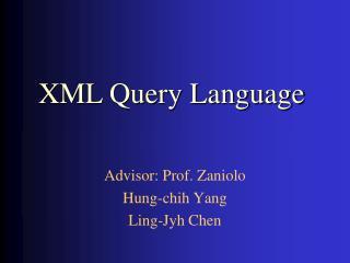 Advisor: Prof. Zaniolo Hung-chih Yang Ling-Jyh Chen