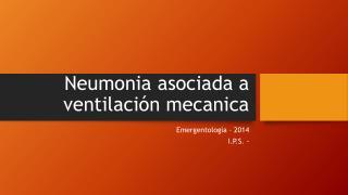 Neumonia  asociada a ventilación  mecanica