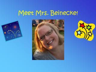Meet Mrs. Beinecke!