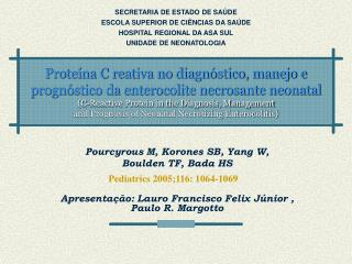 Prote na C reativa no diagn stico, manejo e progn stico da enterocolite necrosante neonatal  C-Reactive Protein in the D