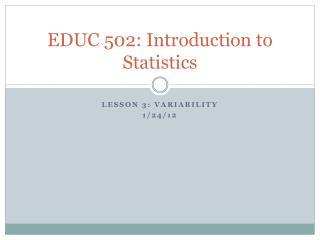 EDUC 502: Introduction to Statistics