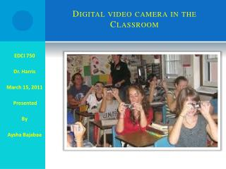 Digital video camera in the Classroom