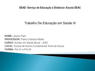 SEAD- Serviço de Educação à Distância- Escola SEAC