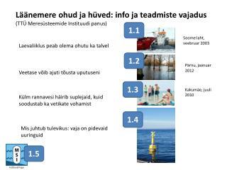 Läänemere ohud ja hüved: info ja teadmiste vajadus (TTÜ Meresüsteemide Instituudi panus)