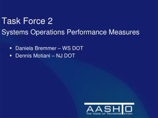 Task Force 2  Systems Operations Performance Measures Daniela Bremmer – WS DOT