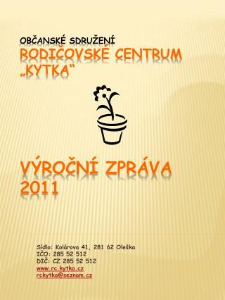 """Občanské sdružení Rodičovské centrum """"Kytka"""" VÝROČNÍ ZPRÁVA 2011"""