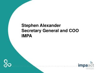Stephen Alexander Secretary General and COO IMPA