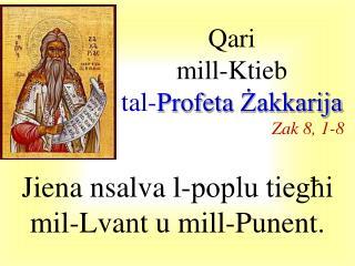 Qari mill- Ktieb tal- Profeta Żakkarija Zak  8 , 1- 8