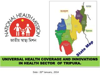 UNIVERSAL HEALTH COVERAGE AND INNOVATIONS IN HEALTH SECTOR  OF TRIPURA.