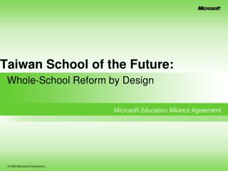 Taiwan School of the Future: Whole-School  Reform by Design