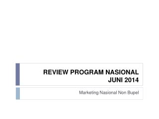 REVIEW PROGRAM  NASIONAL  JUNI 2014