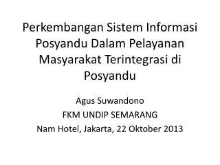 Perkembangan Sistem Informasi Posyandu Dalam Pelayanan Masyarakat Terintegrasi di Posyandu