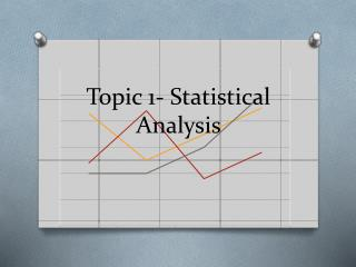 Topic 1- Statistical Analysis