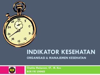 INDIKATOR KESEHATAN Organisasi  &  manajemen kesehatan