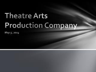 Theatre Arts Production Company