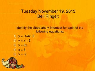 Tuesday November 19, 2013 Bell Ringer: