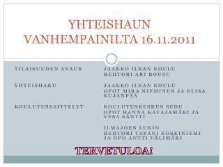 YHTEISHAUN VANHEMPAINILTA 16.11.2011