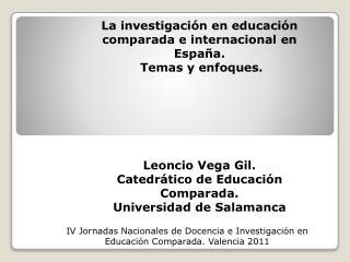 La investigación en educación comparada e internacional en España.  Temas y enfoques.