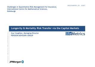 Longevity  Mortality Risk Transfer via the Capital Markets