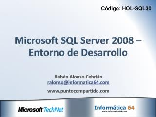 Microsoft SQL Server 2008 � Entorno de Desarrollo