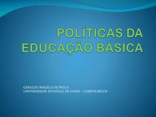 POLÍTICAS DA EDUCAÇÃO BÁSICA