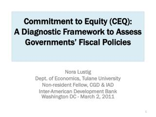 Commitment to Equity (CEQ): A Diagnostic Framework to Assess  Governments' Fiscal Policies
