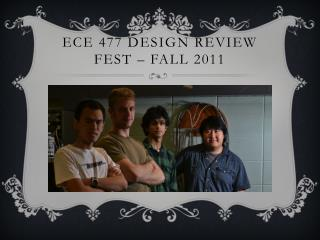 ECE 477 Design Review FEST � Fall 2011
