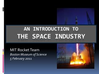 MIT Rocket Team Boston Museum of Science 5 February 2011