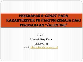 """Penerapan R- Chart   pada karakteristik pH parfum Remaja dari perusahaan """"Valentine """""""