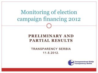 Monitoring of election campaign  financing 2012