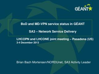 BoD  and MD-VPN service status in GÉANT SA3 – Network Service Delivery