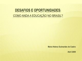 Desafios e Oportunidades : como anda a Educação no Brasil?