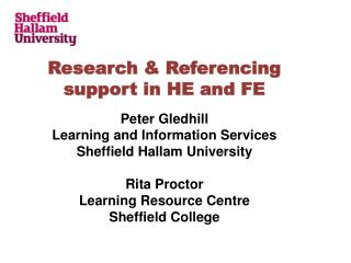 Research & Referencing support in HE and FE Peter  Gledhill Learning and Information  Services