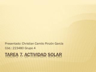 TAREA 7. ACTIVIDAD SOLAR